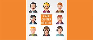 Her Zaman İşe Yarayan 4 Call Center Hilesi